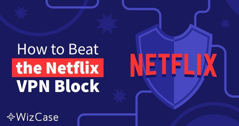 Cele mai bune 10 VPN-uri pentru Netflix în 2021 (+TESTĂRI GRATUITE)