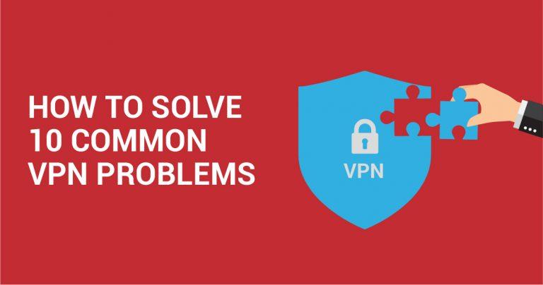 10 Erori Comune VPN și Cum Să Le Rezolvați