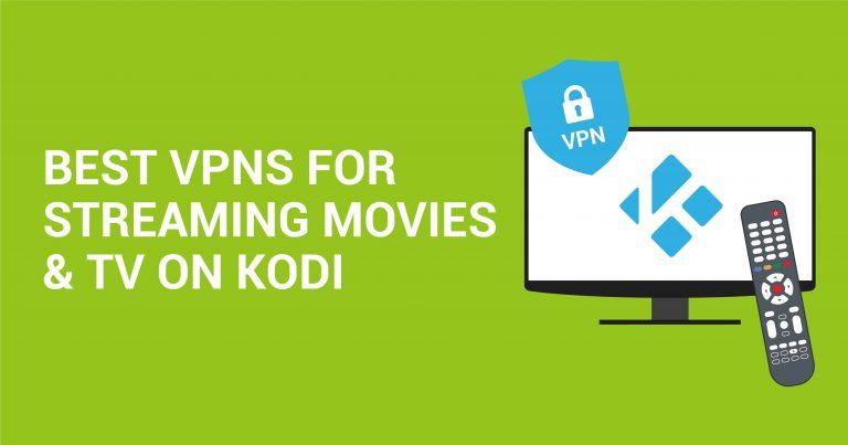 Top 5 VPN-Uri Pentru Cei Care Iubesc Vizionarea De Filme Și Seriale Pe Kodi