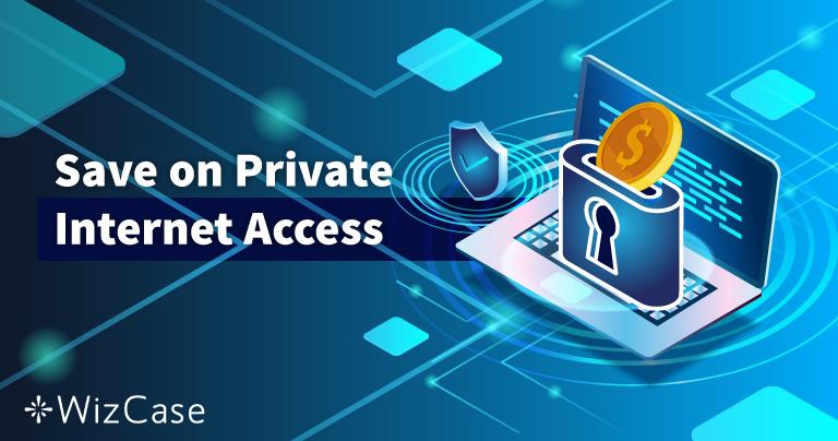 Cupon Private Internet Access valabil în 2021: Economisiți acum până la 77%