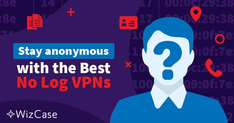 Iată top 5 cele mai bune VPN-uri fără log-uri pentru anul 2020 Wizcase