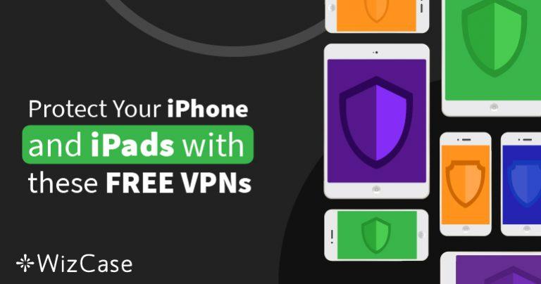 Top 6 VPN-uri GRATIS – iPhone și iPad (Testate Octombrie 2021)