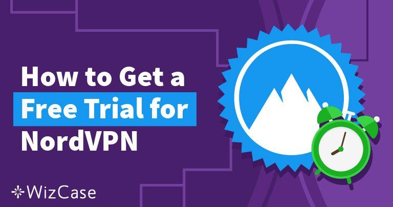 Testați gratuit NordVPN timp de 30 de zile – iată cum Wizcase