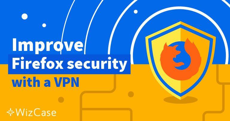 Cele mai bune 5 VPN-uri pentru Firefox