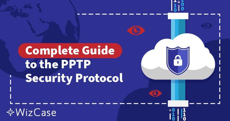 Protocoalele de securitate ale VPN-urilor, explicate: Ce este PPTP