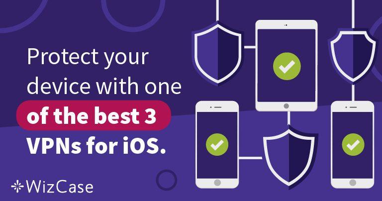 Cele mai bune 3 VPN-uri pentru iOS pentru protejarea iPhone-ului in 2019