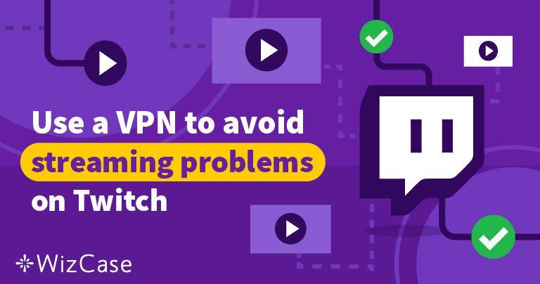 Cele mai bune 5 VPN-uri pentru Twitch