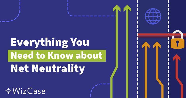 Ce este neutralitatea internetului? Ghid (Actualizare 2020)
