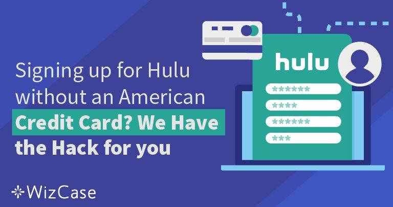 Cum să vă înregistrați la Hulu fără card de credit american