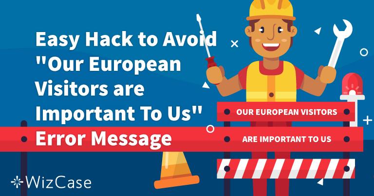 """Cum remediați eroarea """"Vizitatorii europeni sunt importanți pentru noi"""""""