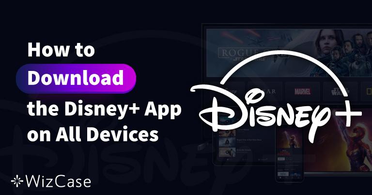 Cum să descărcați aplicația Disney Plus pe orice dispozitiv