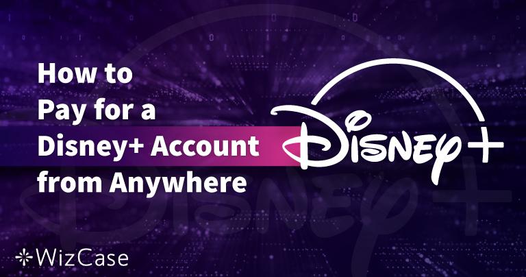 Cum să plătiți pentru un cont Disney Plus de oriunde în 2020