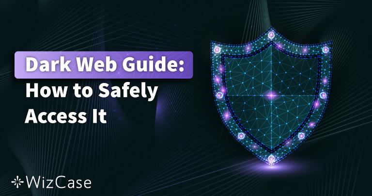 Ghid Dark Web 2021: Acces sigur în 3 pași