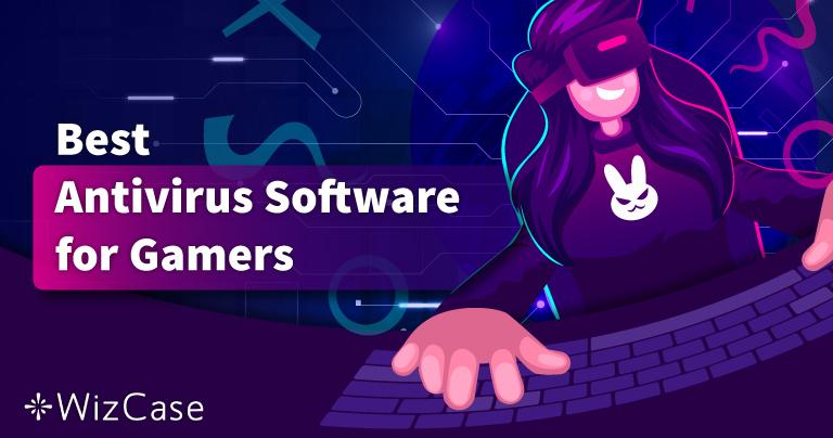 Cel mai bun antivirus pentru jocuri pe calculator în 2021 – Top 5