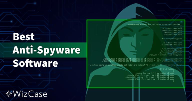 10 cei mai buni anti-spyware în 2021 (eliminare & protecție)