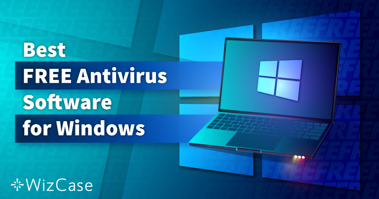 Cel mai bun antivirus gratuit pentru Windows (testat în 2021)