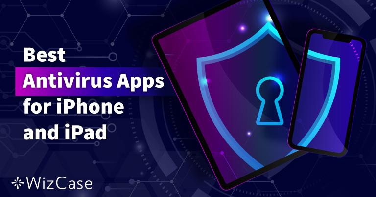 5 cei mai buni antiviruși pentru iOS —iPhone și iPad (Actualizare 2021)