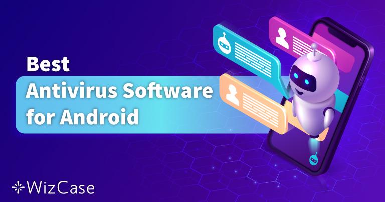 Top 5: Cel mai bun antivirus pentru Android 2021: mobil/tabletă